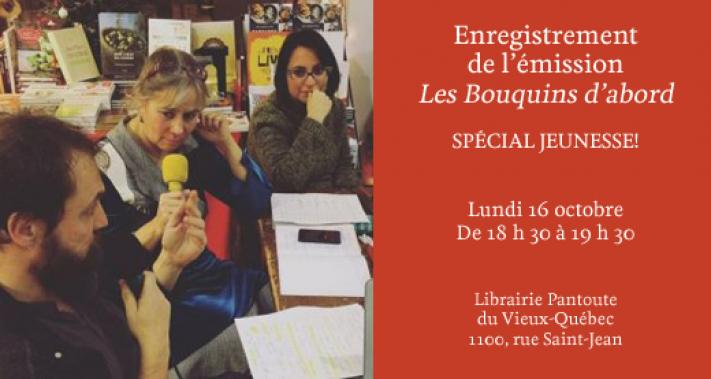 October 16, 2017 - Librairie Pantoute: radio show Les Bouquins d'abord