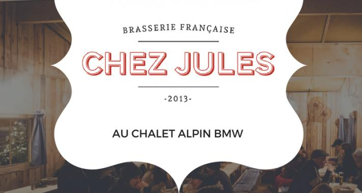 From December 12 to December 17, 2017 - French Brasserie Chez Jules at the BMW alpine lodge