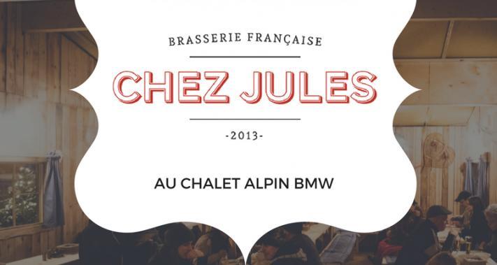 Du 12 au 17 décembre 2017 - La Brasserie française Chez Jules au Chalet Alpin BMW